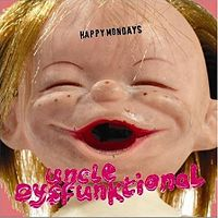 Happy Mondays- 'Uncle Dysfuncktional'