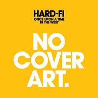 Hard-Fi - 'Once Upon A Time In The West'
